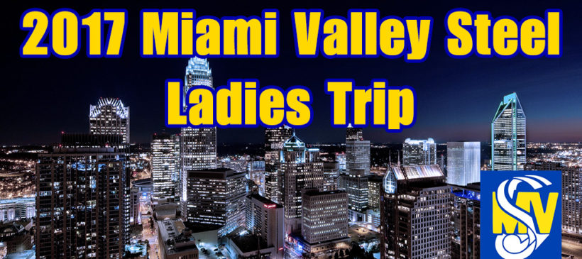 The 2017 Miami Valley Steel Ladies Trip