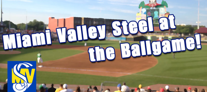 Miami Valley Steel at the Ballgame
