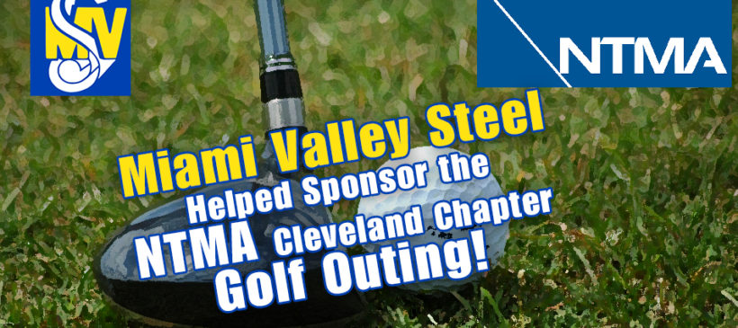 Miami Valley Steel Helped Sponsor the NTMA Golf Outing!