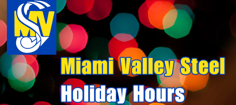 Miami Valley Steel Holiday Hours