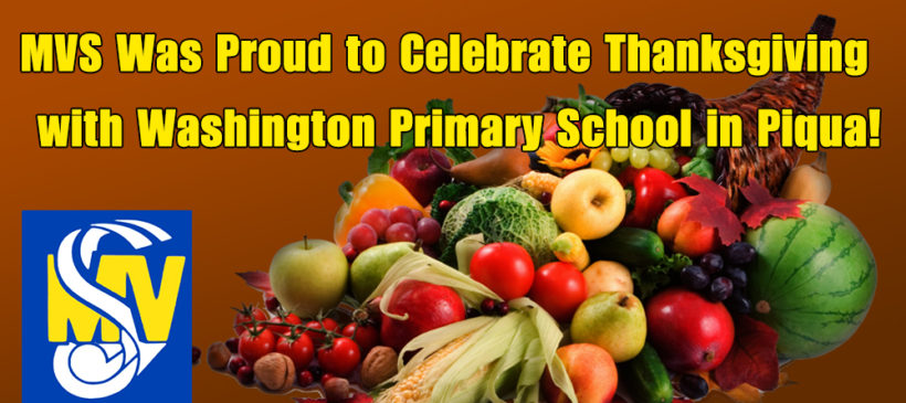 MVS Was Proud to Celebrate Thanksgiving with Washington Primary School in Piqua!